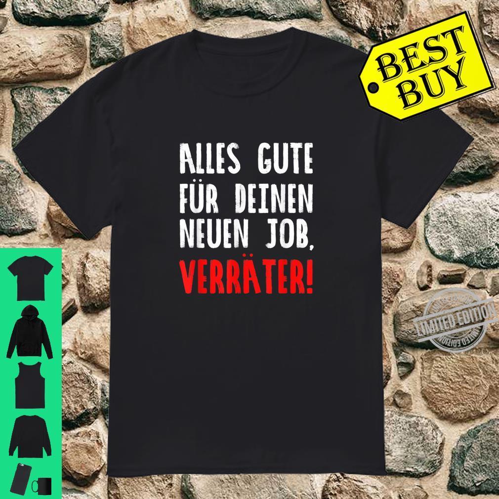Alles Gute Für Deinen Neuen Job Verräter Shirt