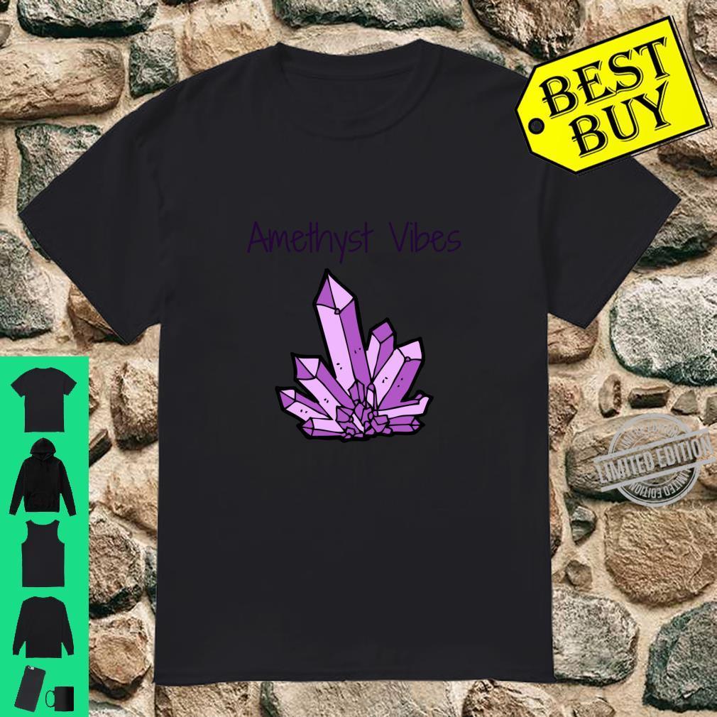Amethyst Vibes Purple, Violet Quartz Crystal Design Shirt