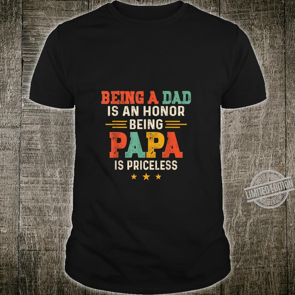 Being A Dad Is An Honor Being Papa Father's Day Shirt