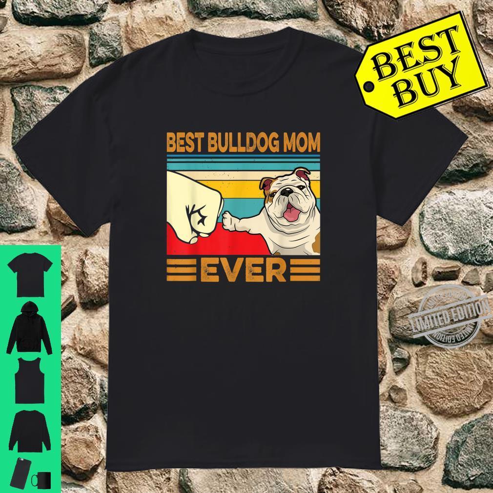 Best BULLDOG Mom Ever Vintage Retro Mothers Day Shirt