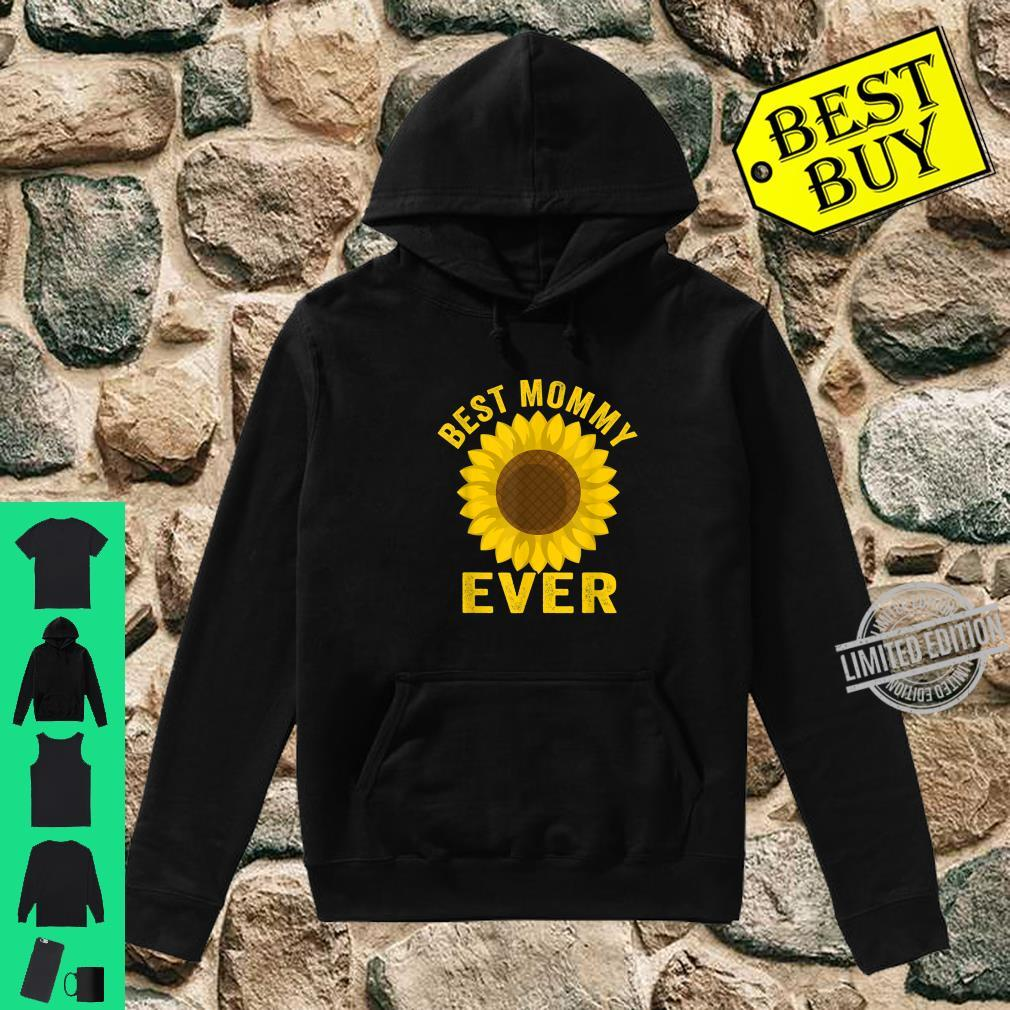 Best Mommy Ever Sunflowers Mothers Day Shirt hoodie