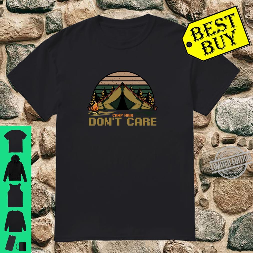 Camp Hair Don't Care Camping Zelten Urlaub Natur Lustig Shirt
