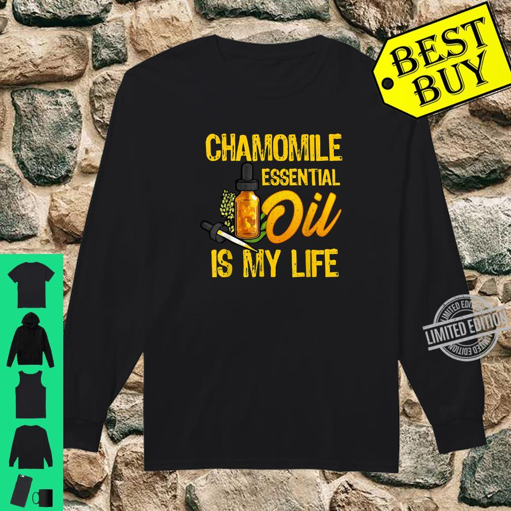 Chamomile Essential Oil Is My Life Shirt long sleeved