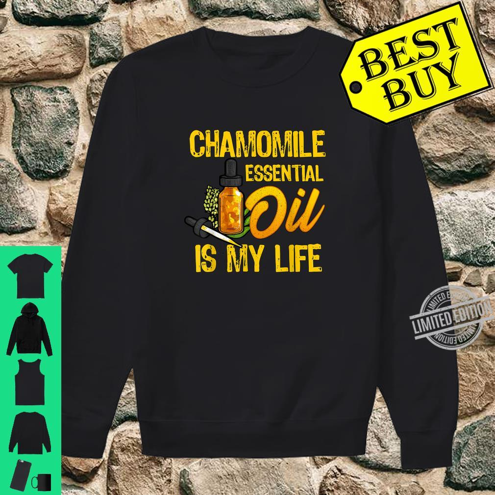 Chamomile Essential Oil Is My Life Shirt sweater