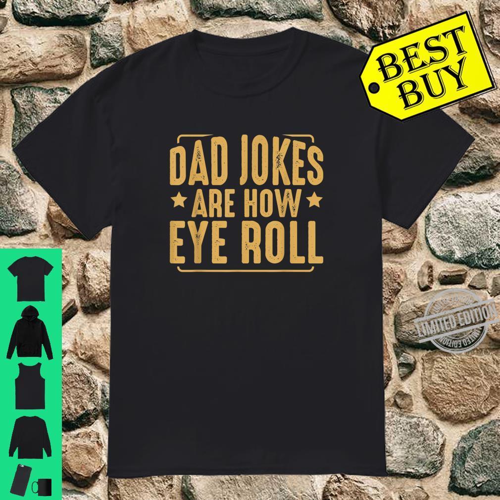 Dad Jokes Are How Eye Roll Vater Witze Familie Humor Lustig Shirt