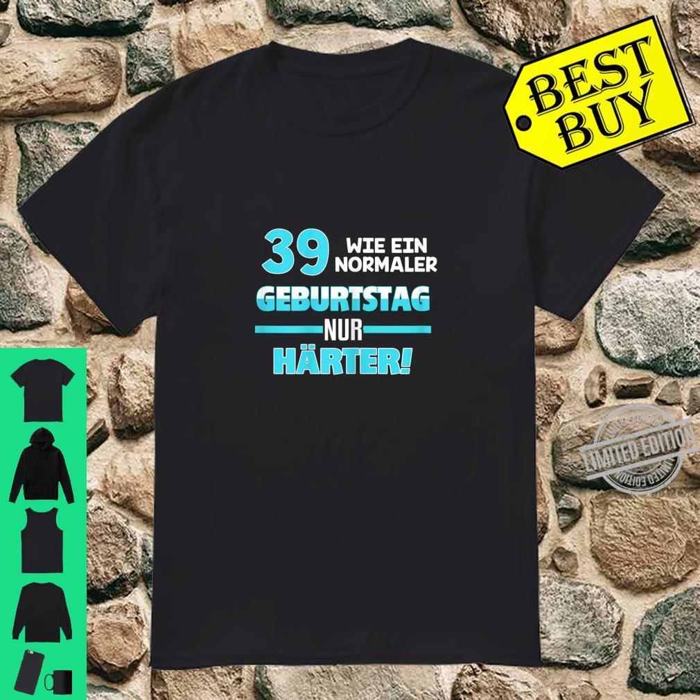 Damen 39. Geburtstag Jahre Geschenk Motiv mit coolem Spruch Shirt