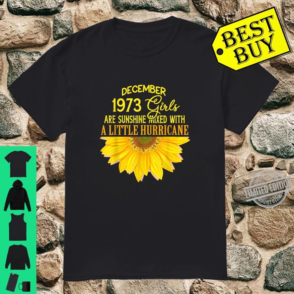 December Girls 1973 Sunflower 46 Yrs Old 46th Birthday Shirt