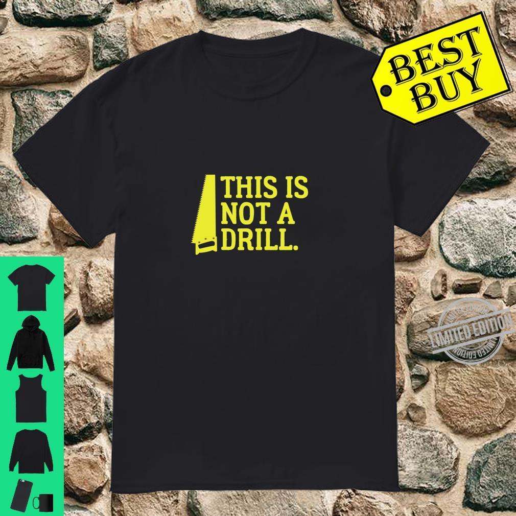 Dies ist keine Übung, This Is Not A Drill Langarmshirt Shirt