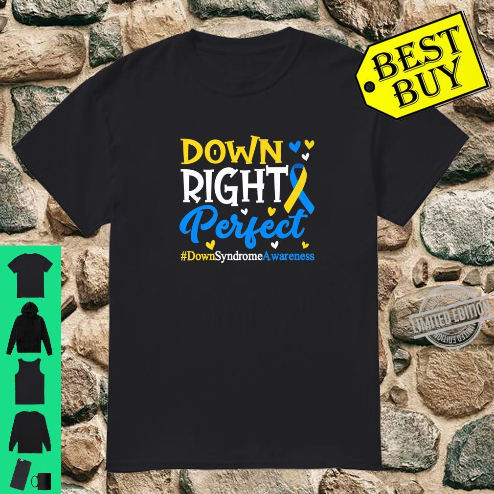 Down Syndrome Awareness Down Right Perfect Shirt
