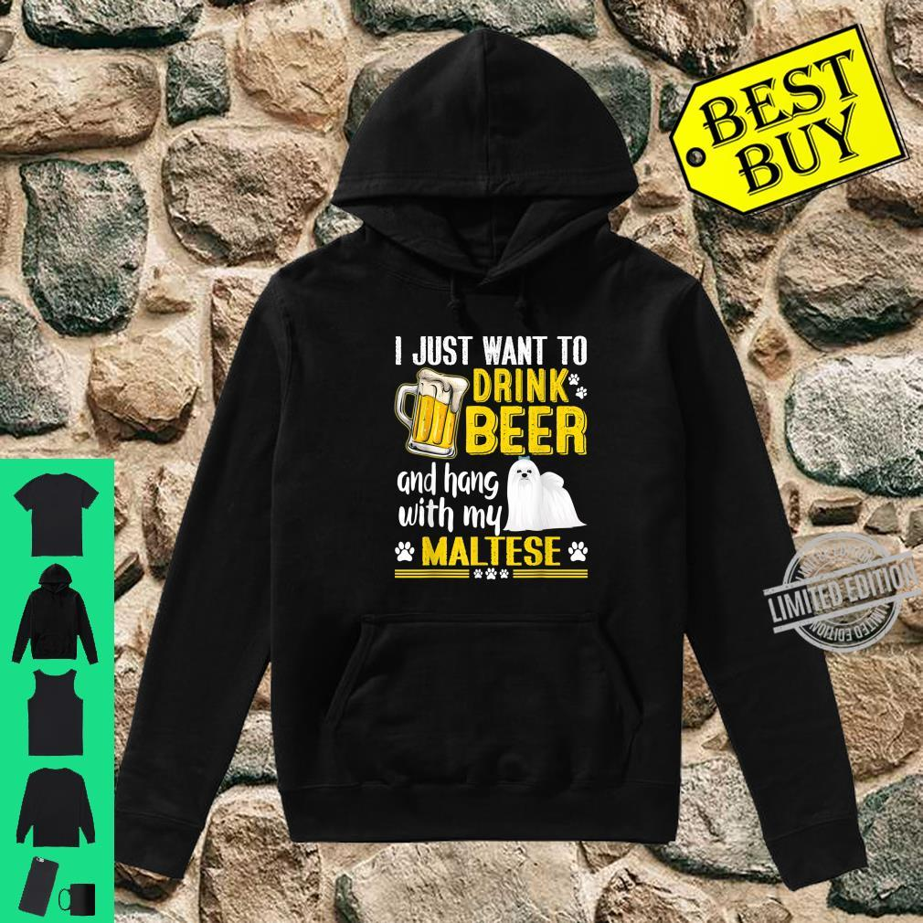 Drink Beer And Hang With My Maltese Dog Shirt hoodie