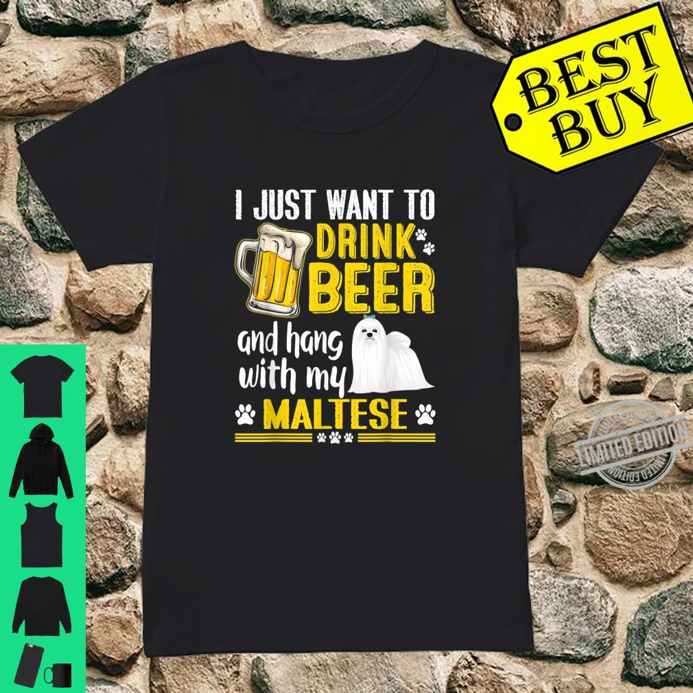 Drink Beer And Hang With My Maltese Dog Shirt ladies tee