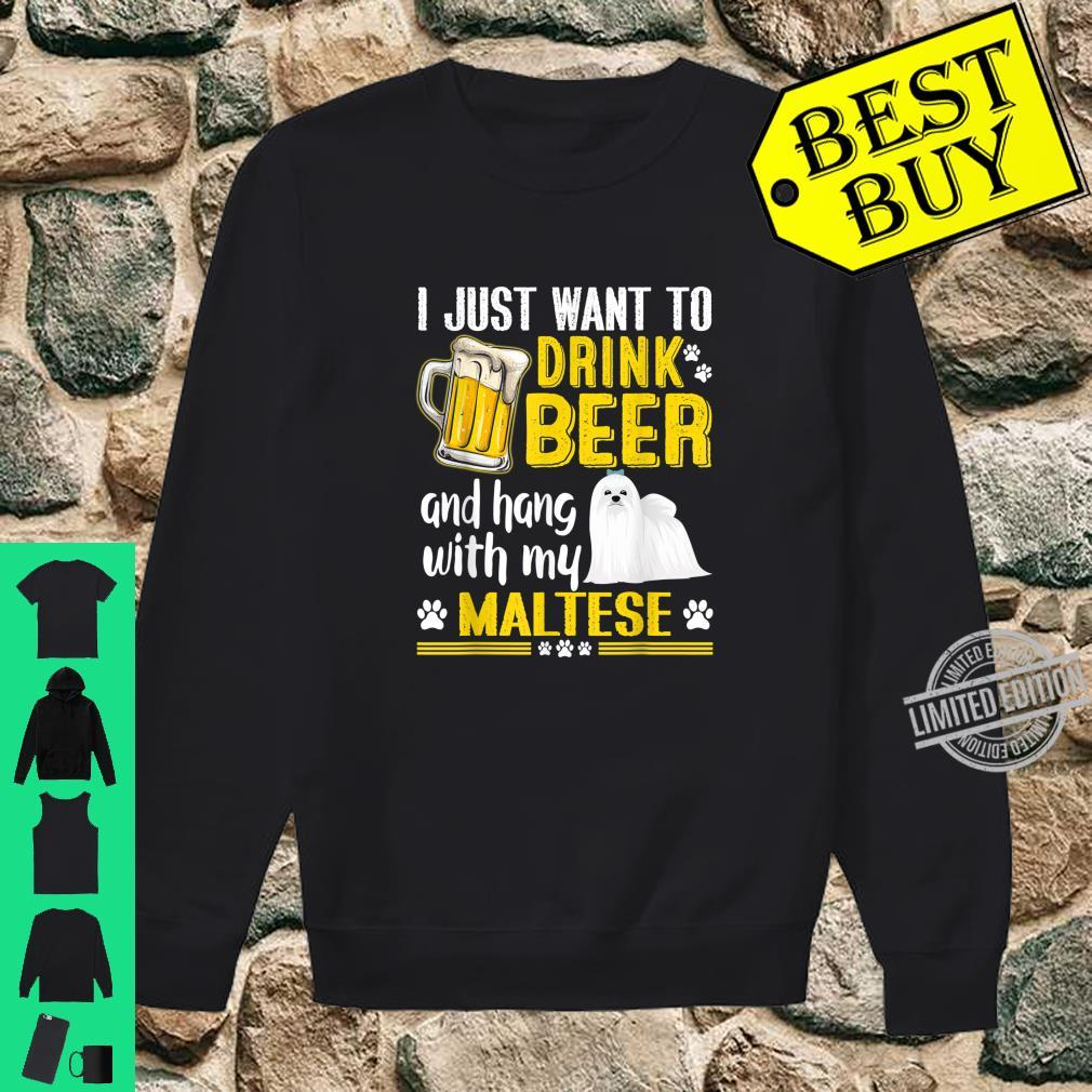 Drink Beer And Hang With My Maltese Dog Shirt sweater