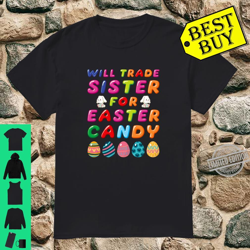 Easter Sunday Girls Will Trade Sister For Easter Candy Shirt