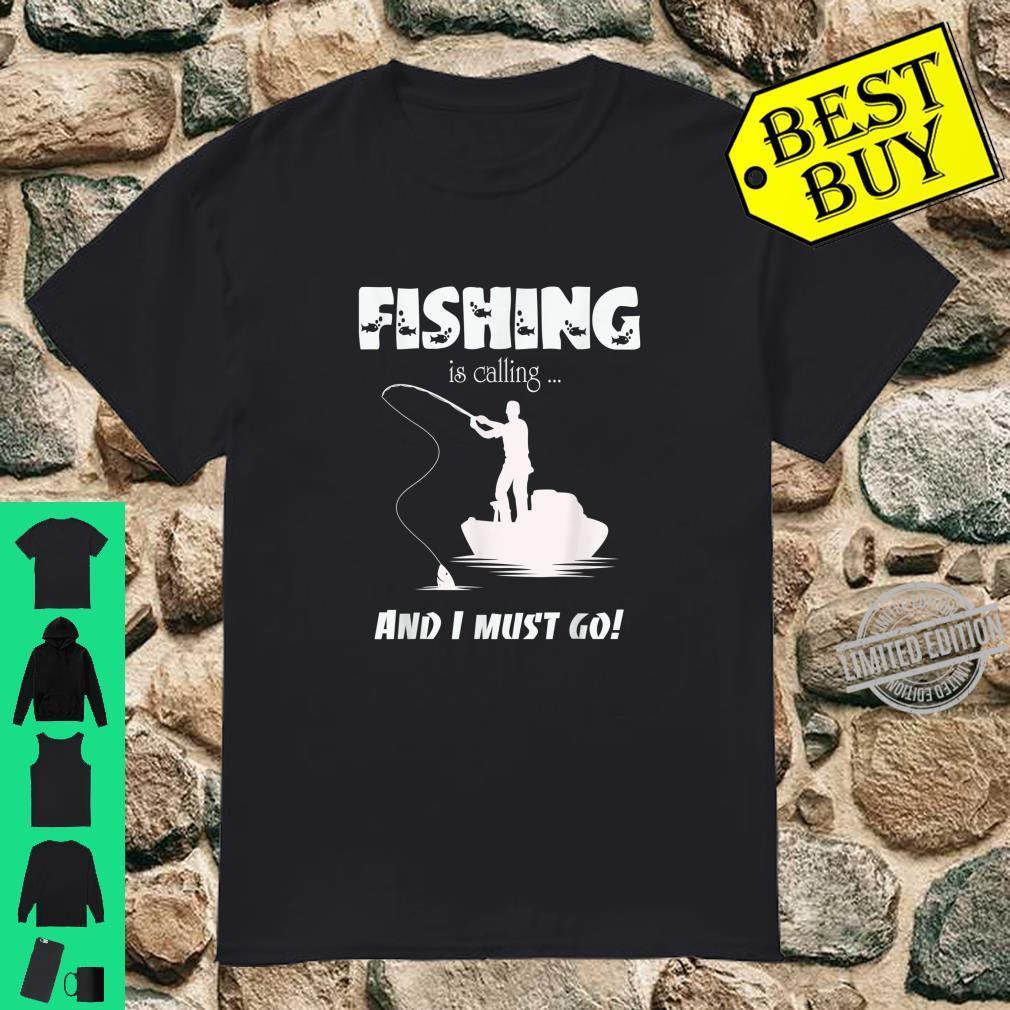Fishing Is Calling Fisherman Angler Sportfishing Angling Shirt