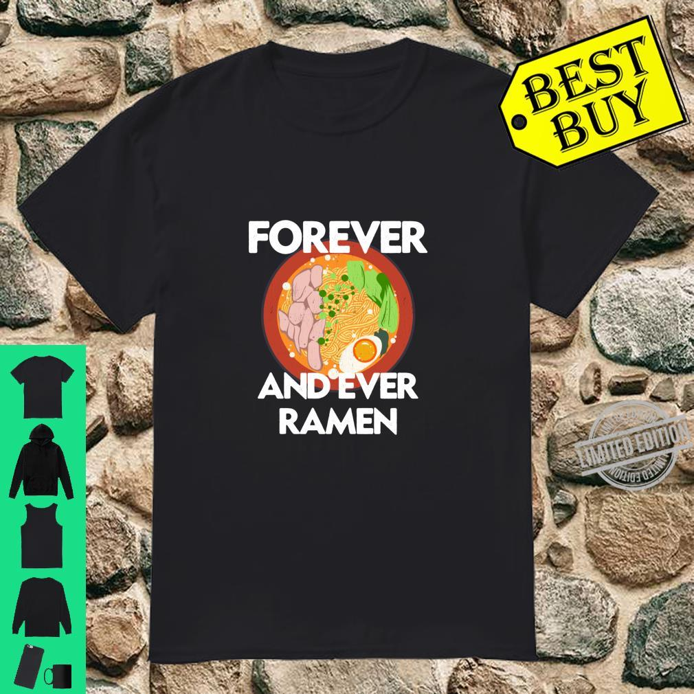 Forever Ramen Japanese Food Pun Obsessed Ramen Quote Shirt