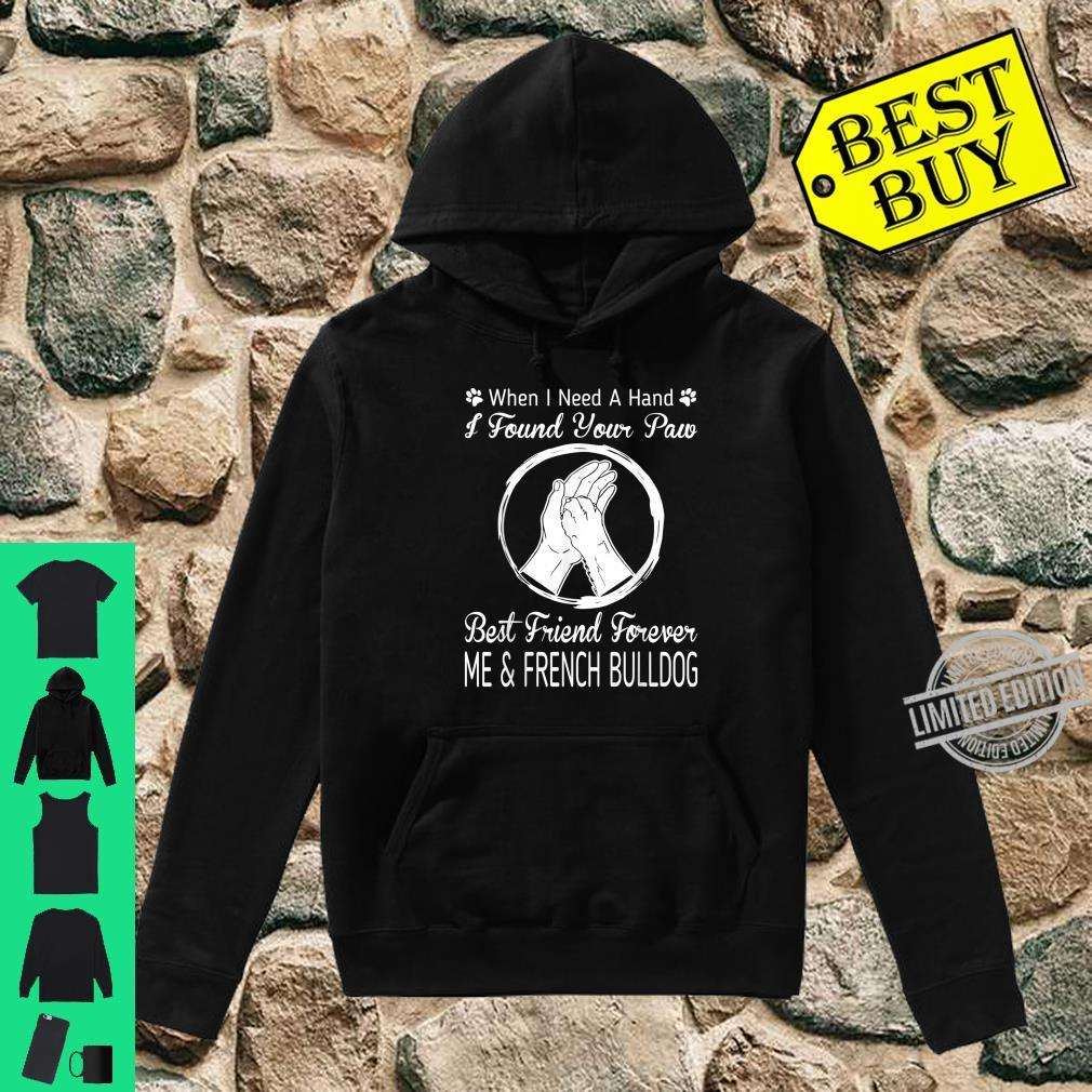 Found Your Paw Best Friend Me And My French Bulldog Shirt hoodie