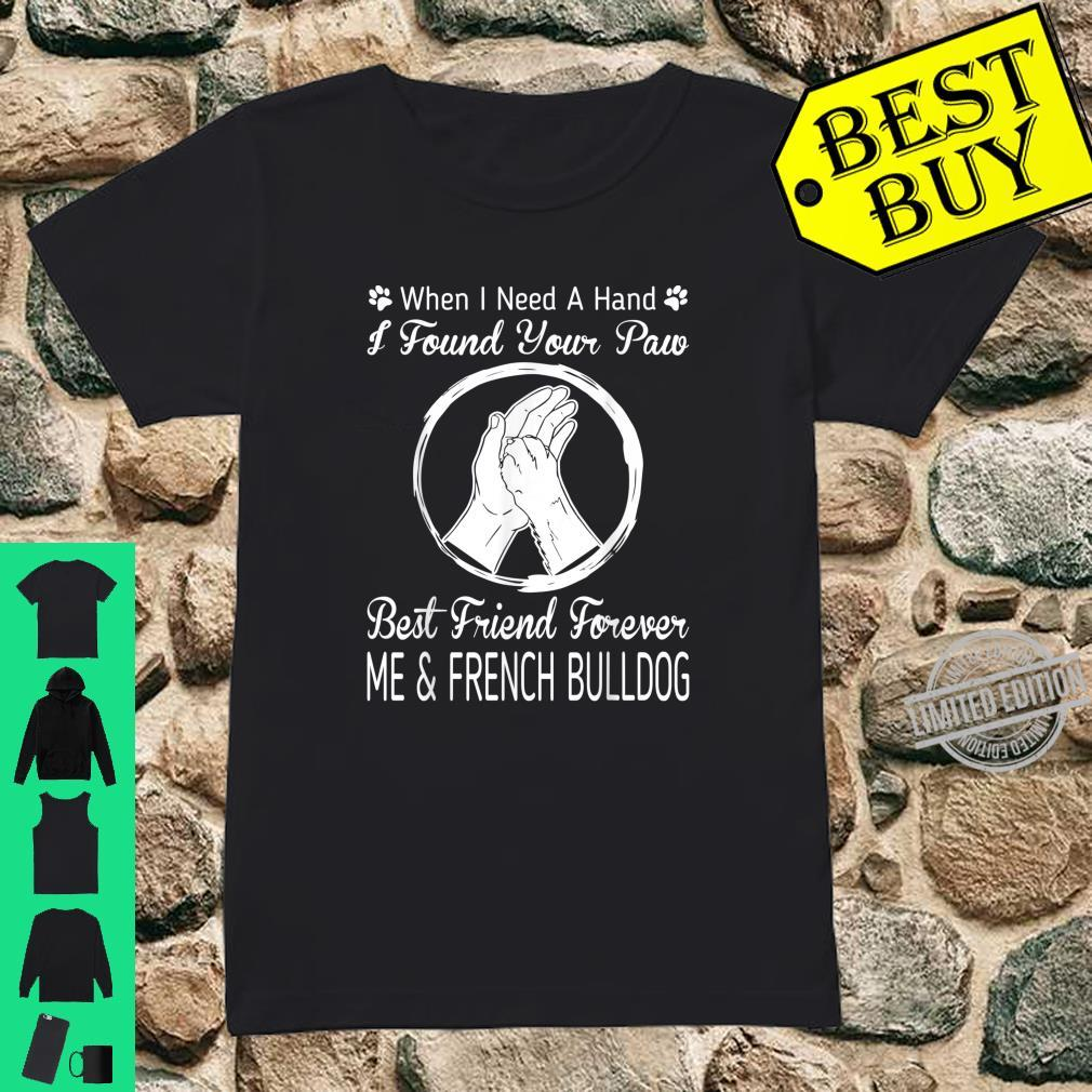 Found Your Paw Best Friend Me And My French Bulldog Shirt ladies tee