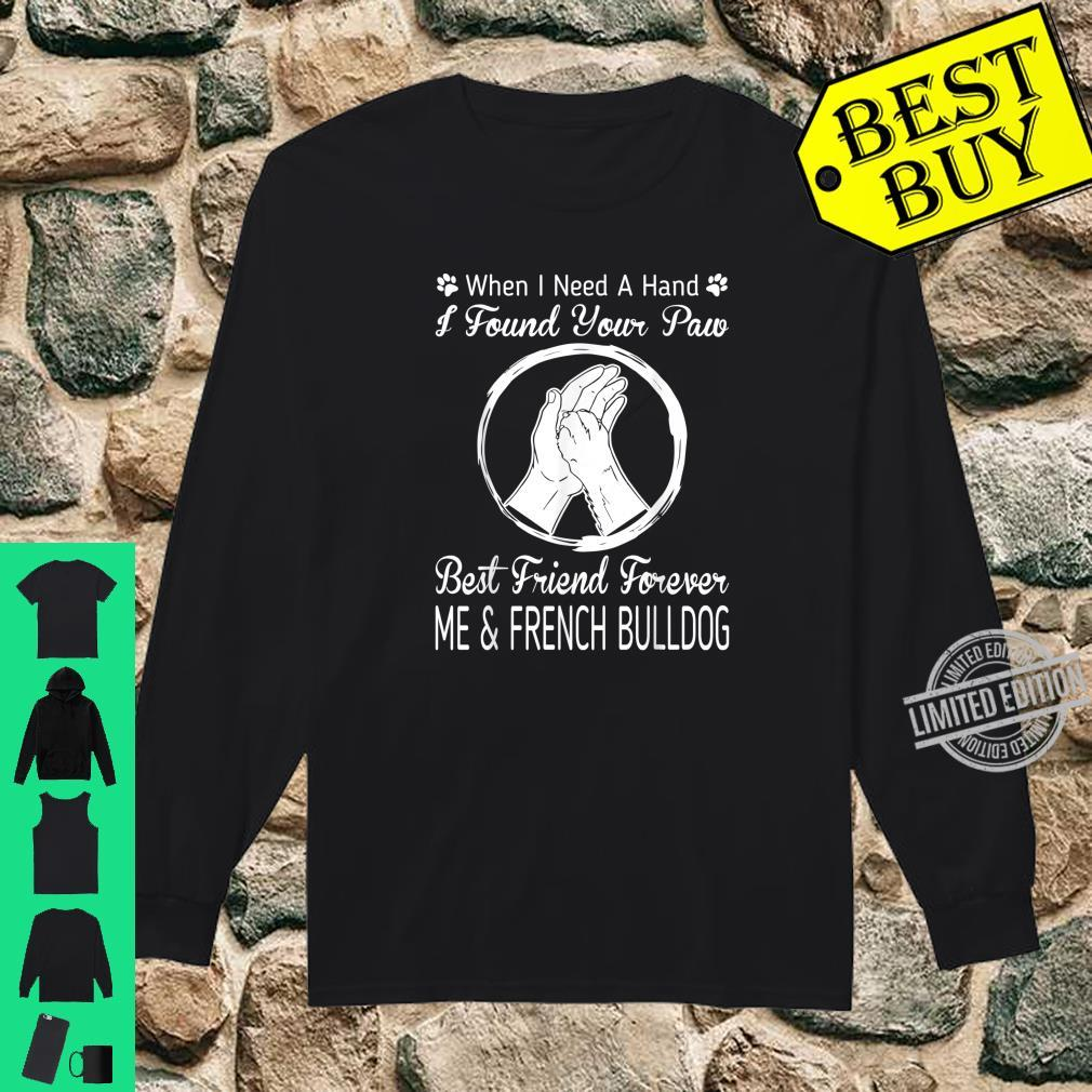 Found Your Paw Best Friend Me And My French Bulldog Shirt long sleeved
