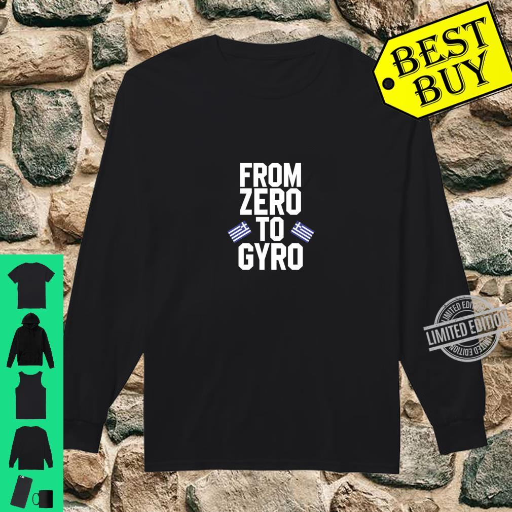 From Zero To Gyro Shirt long sleeved