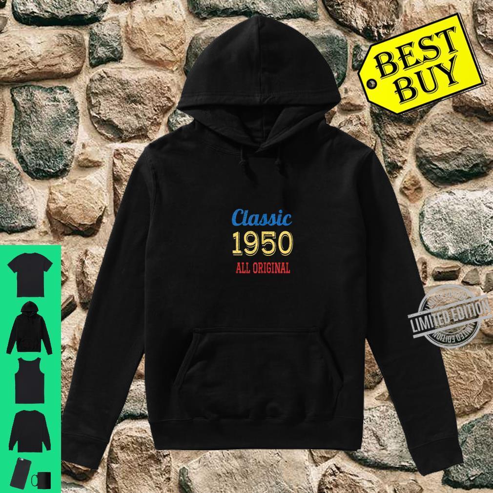 Funny 70th Birthday All Original Classic 1950 Shirt hoodie