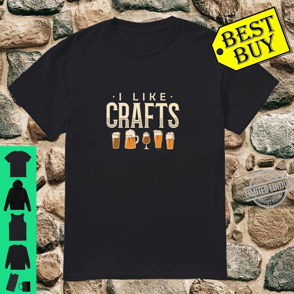 Funny Beer I like Crafts home brewer Shirt Shirt