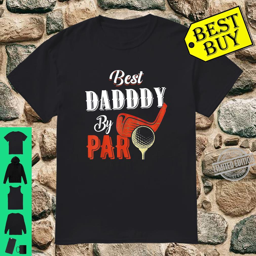 Funny Best Daddy By Par Father's Day Golf Shirt Shirt