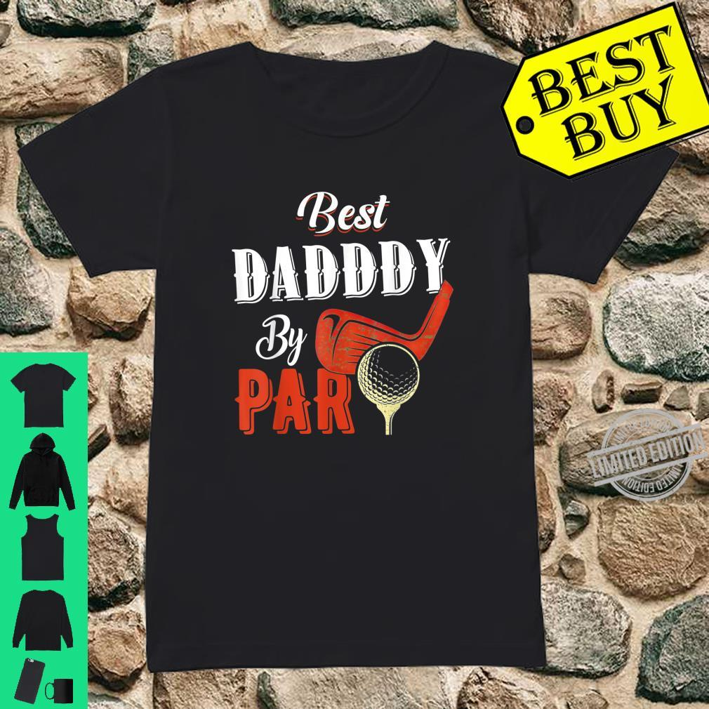 Funny Best Daddy By Par Father's Day Golf Shirt Shirt ladies tee