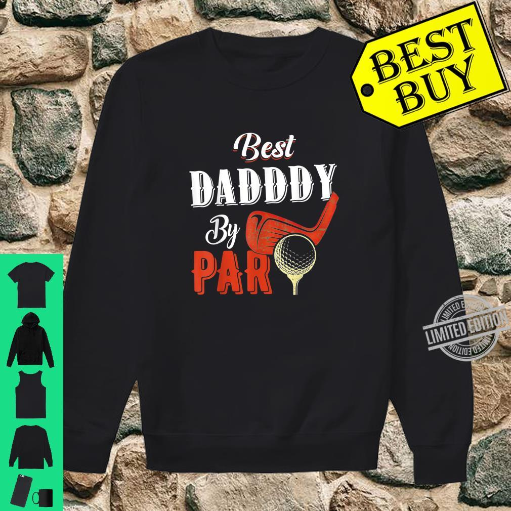 Funny Best Daddy By Par Father's Day Golf Shirt Shirt sweater