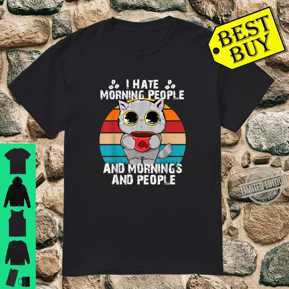 Funny Cat I Hate Morning People And Mornings And People Shirt