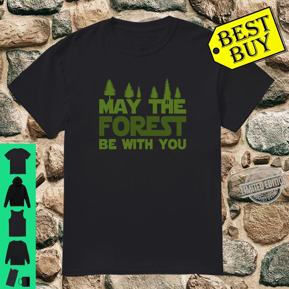 Funny Earth Day May The Forest Be With You Shirt