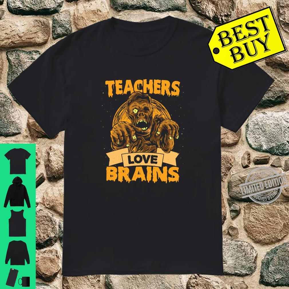 Funny Halloween Teacher All Teachers Love Brains Shirt
