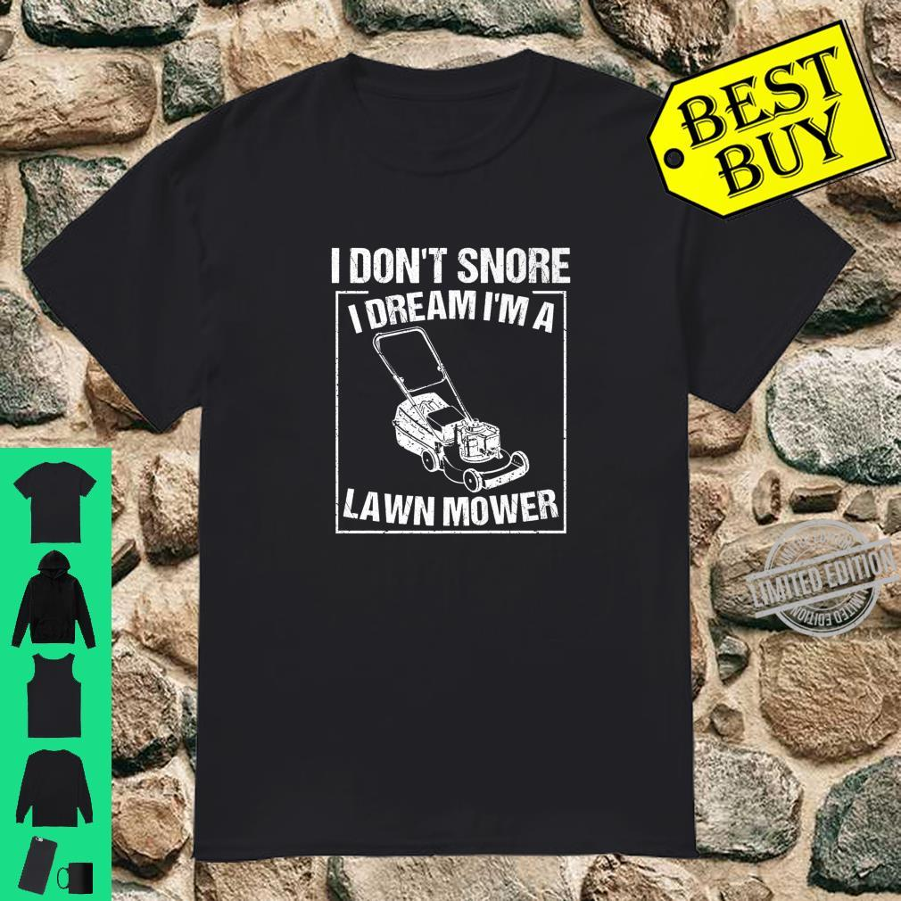 Funny I Don't Snore Lawn Mower Gardening Shirt