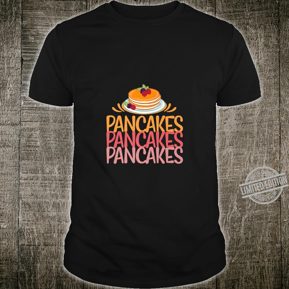 Funny Pancake Day Pancakes Pancakes Pancakes Shirt