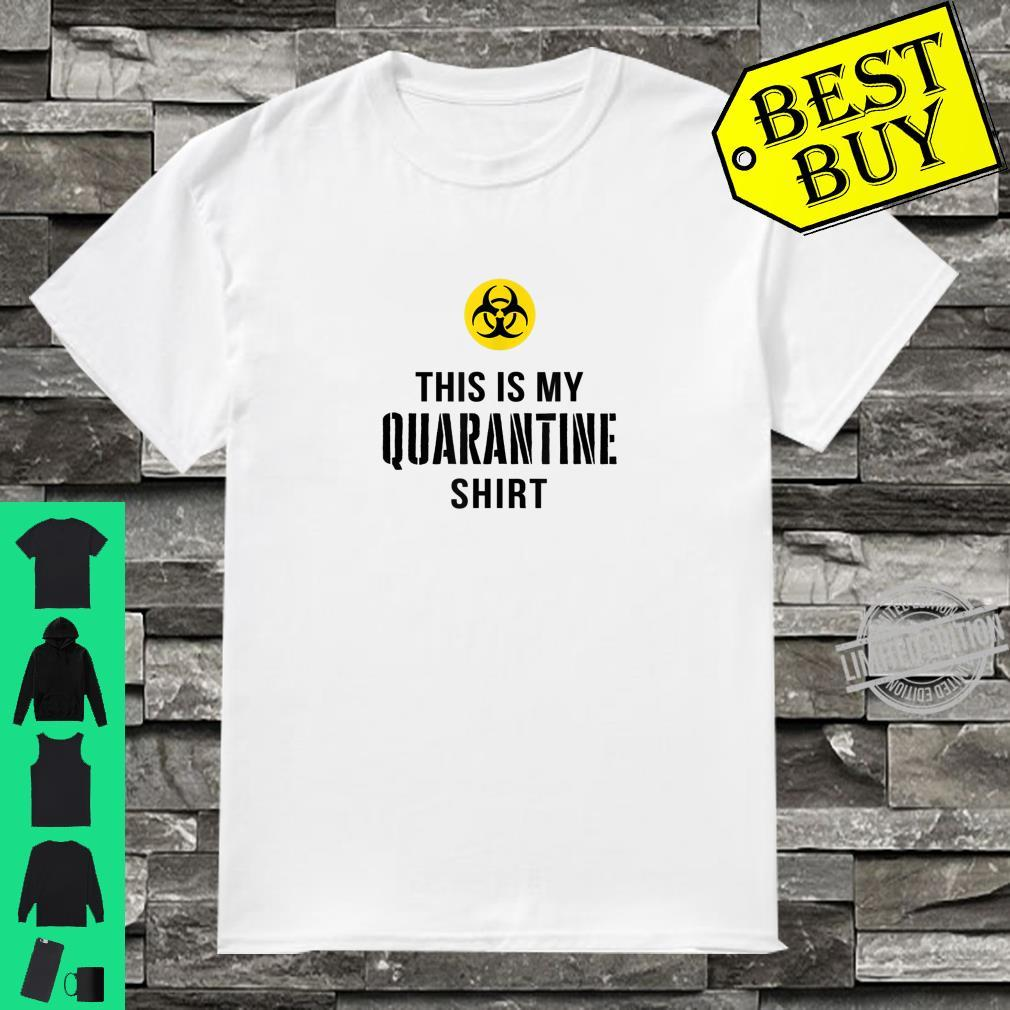 Funny This is my Quarantine Shirt Shirt