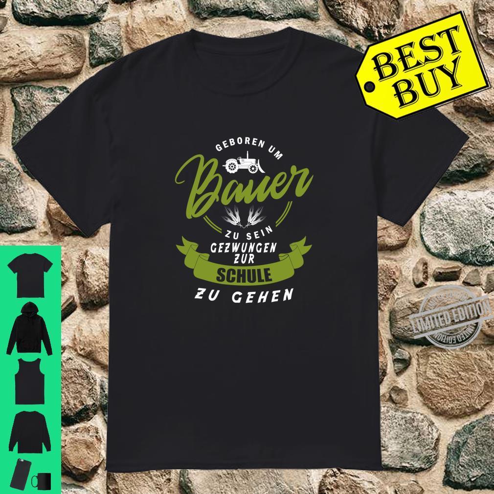 Geboren um Bauer zu sein Geschenk für Traktor Landwirt Shirt