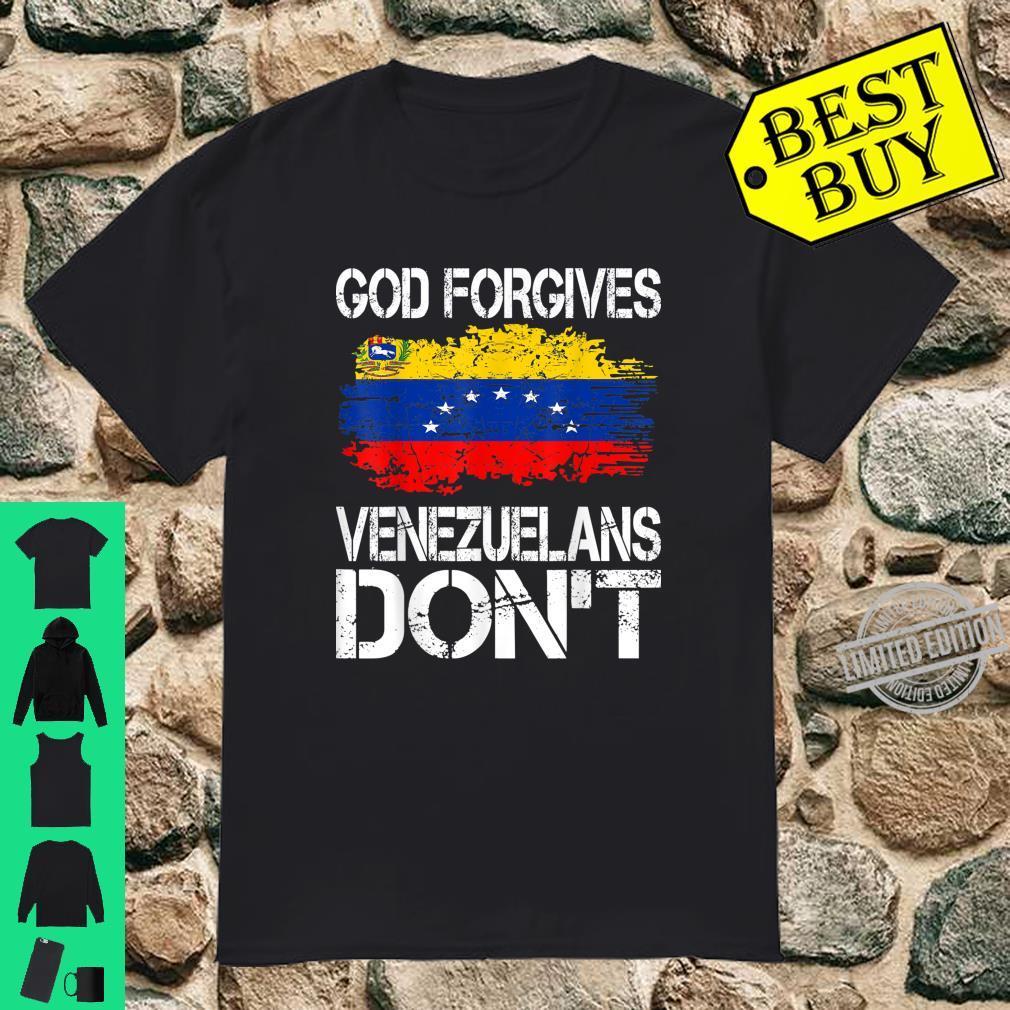 God Forgives Venezuelans Dont Shirt
