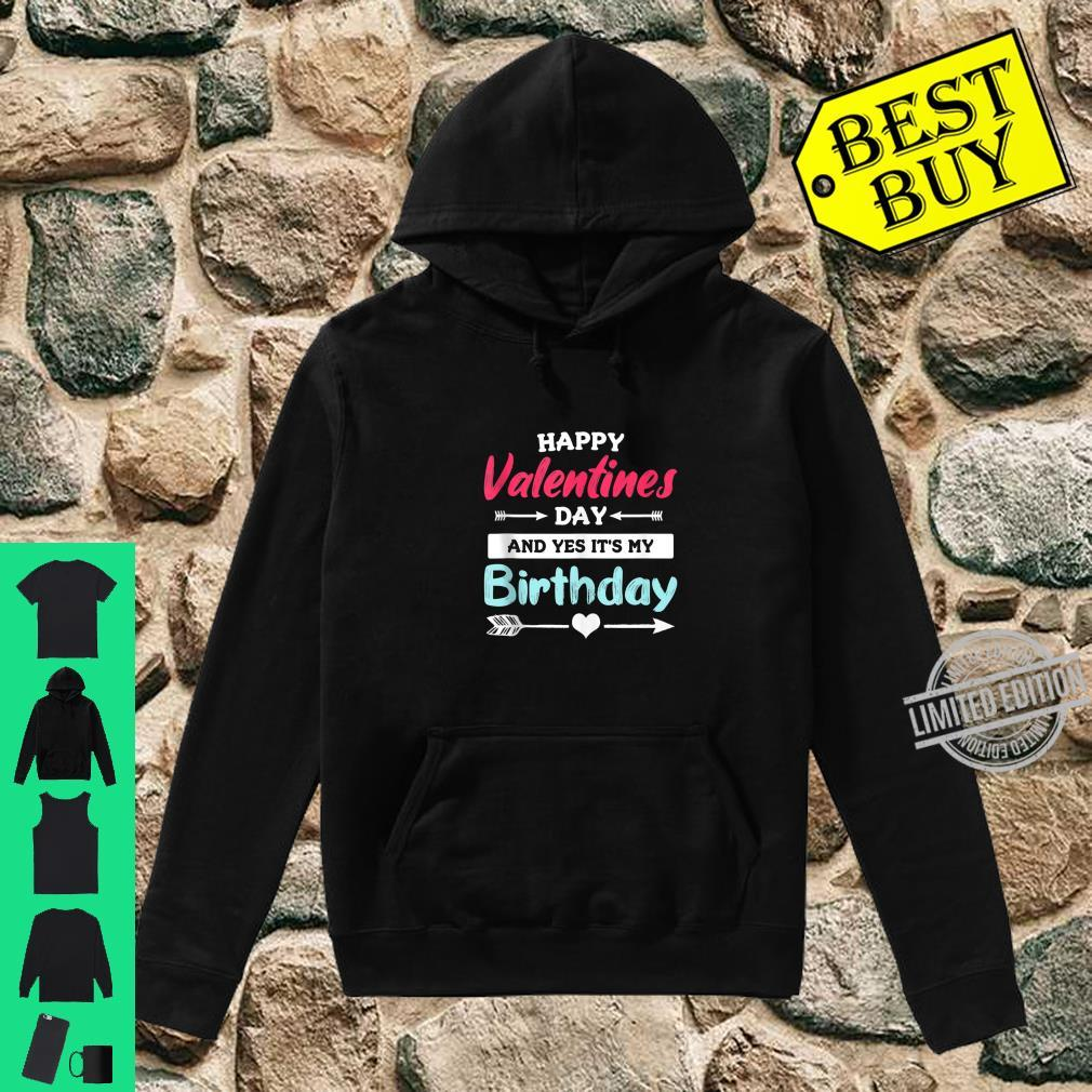 Happy Valentine's Day And Yes It's My Birthday Quote Shirt hoodie