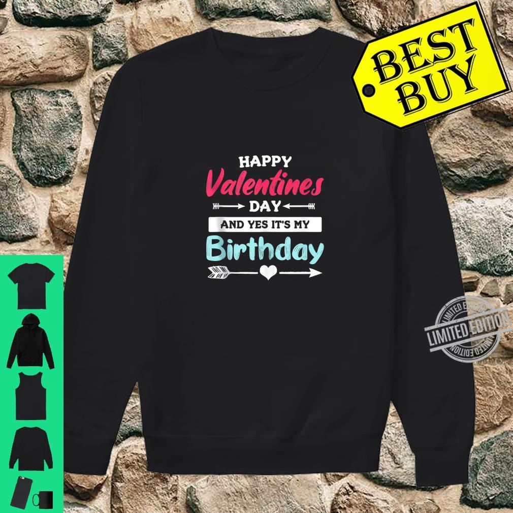 Happy Valentine's Day And Yes It's My Birthday Quote Shirt sweater