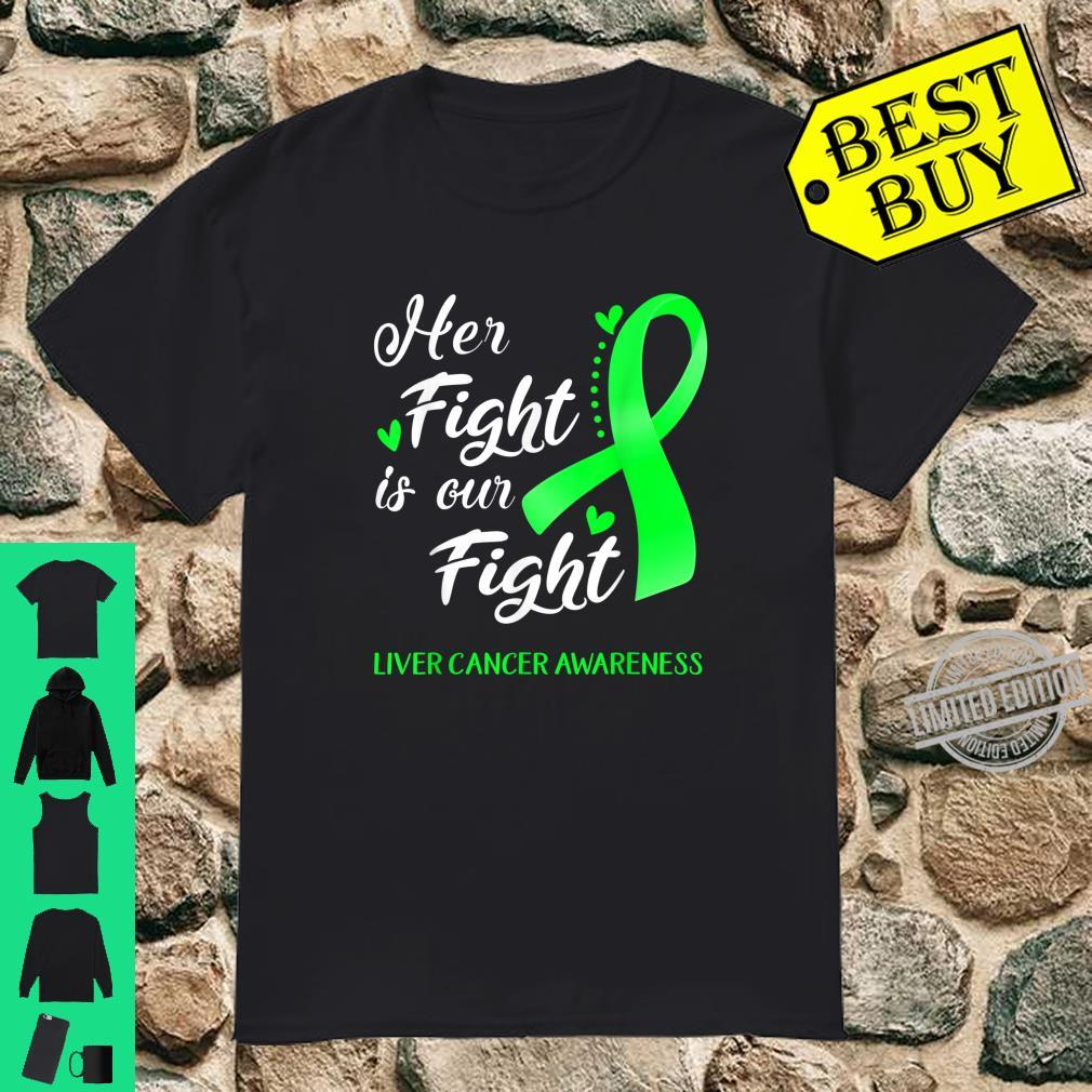 Her Fight Is Our Fight Liver Cancer Awareness Shirt