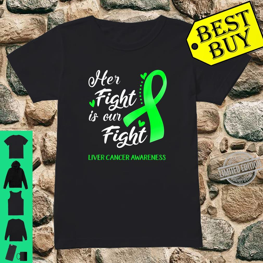 Her Fight Is Our Fight Liver Cancer Awareness Shirt ladies tee