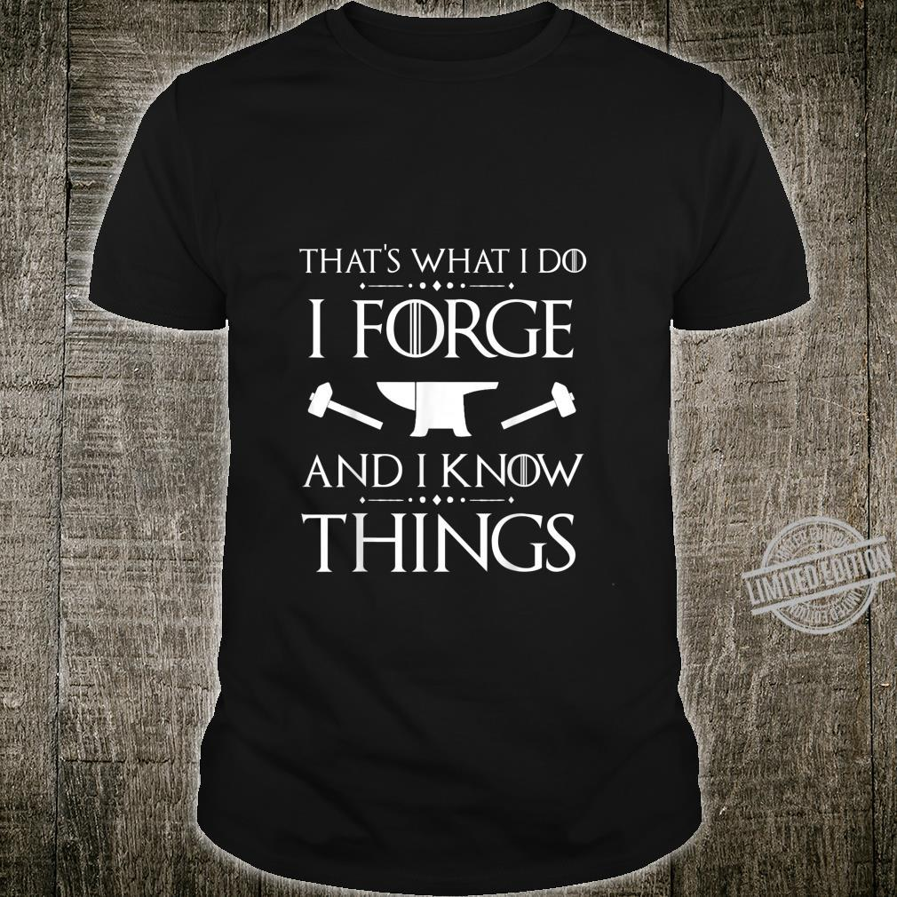 I Forge and I Know Things Blacksmith Forging Christmas Shirt