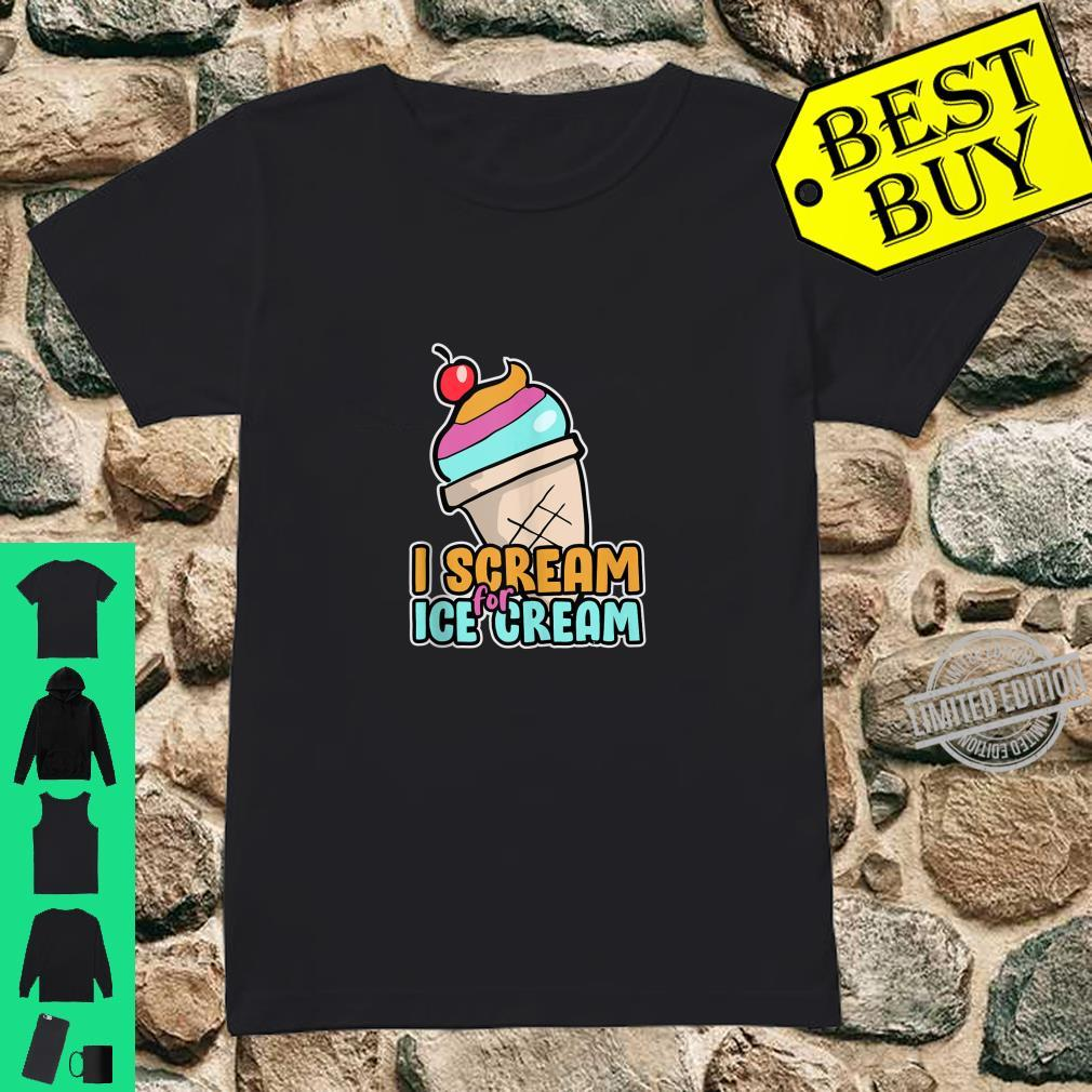 I Scream For Ice Cream For Kids Clothes Shirt ladies tee