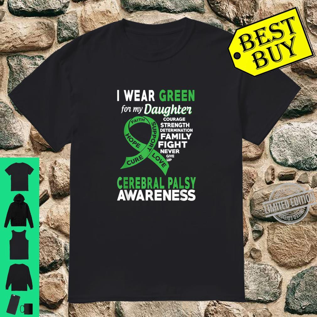 I Wear Green for My Daughter Cerebral Palsy Awareness Shirt