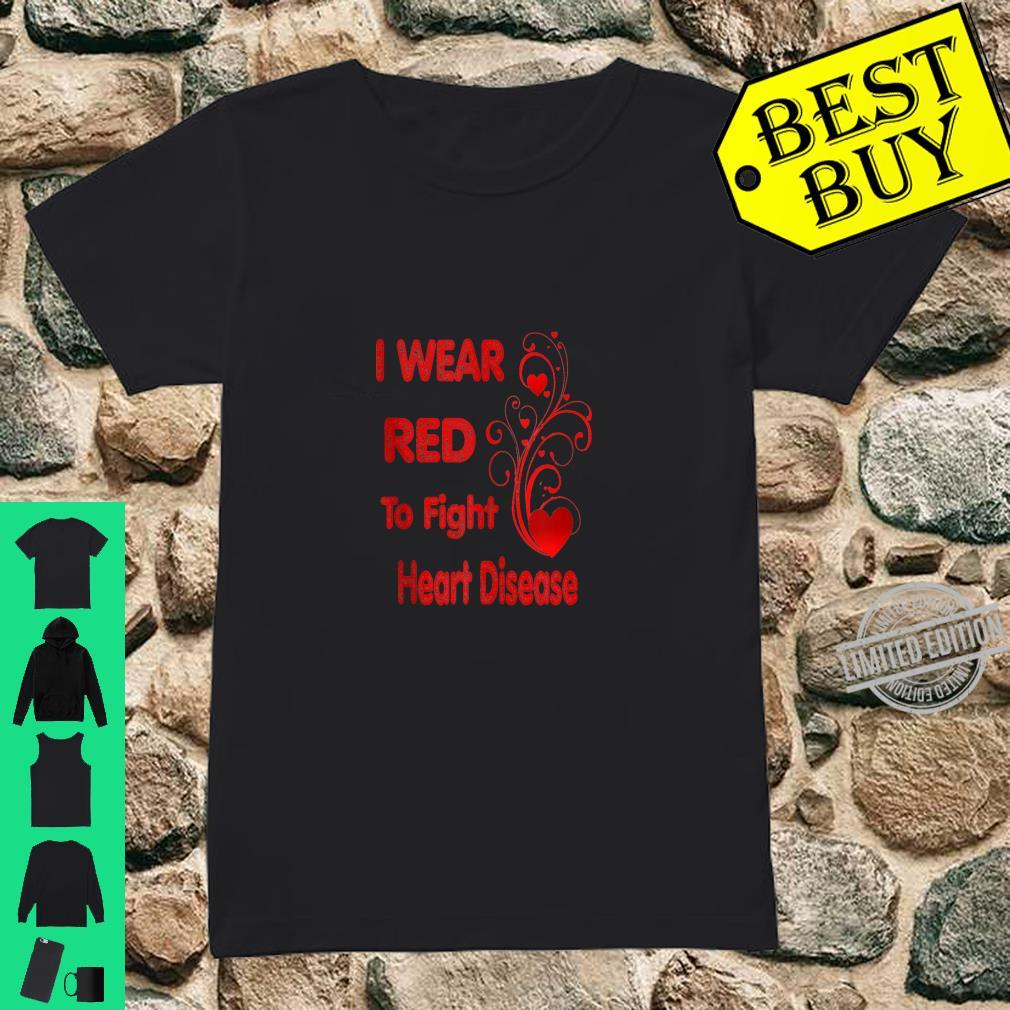 I Wear Red To Fight Heart Disease Shirt ladies tee