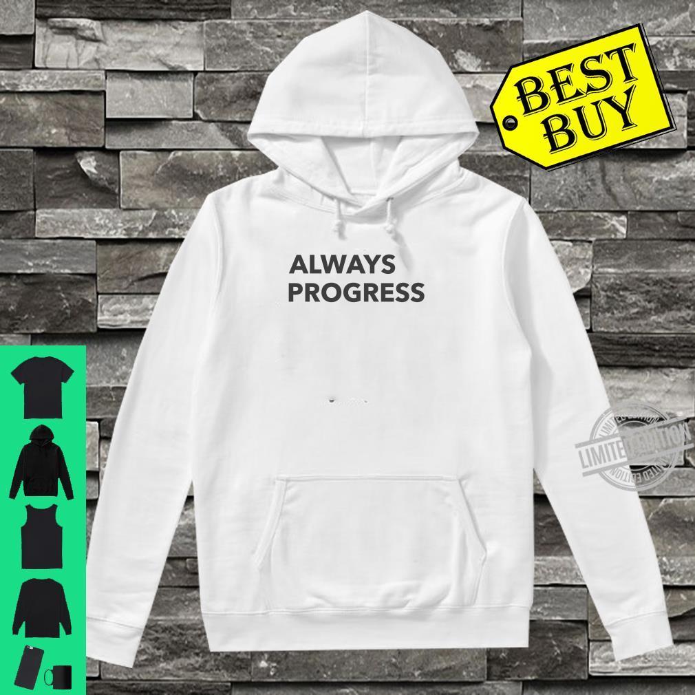 Immer Fortschritte Machen Shirt hoodie