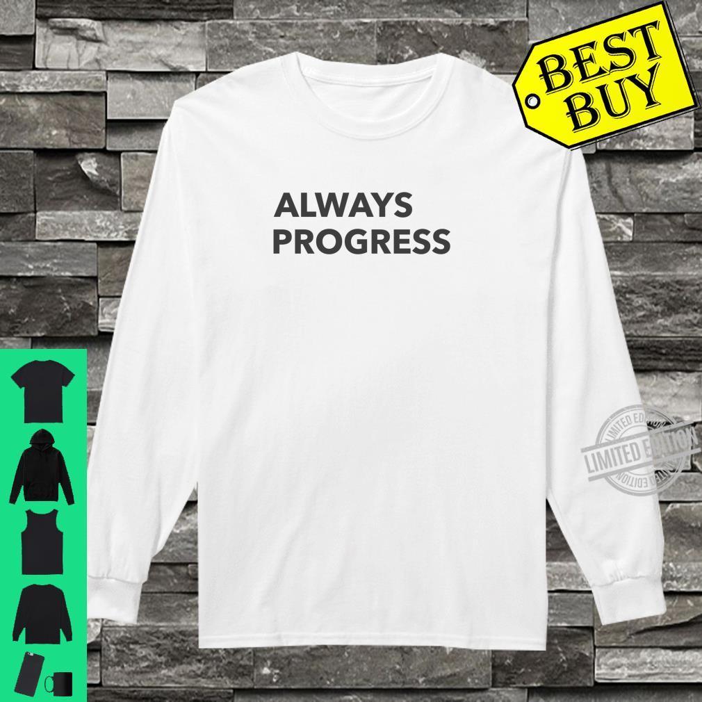 Immer Fortschritte Machen Shirt long sleeved