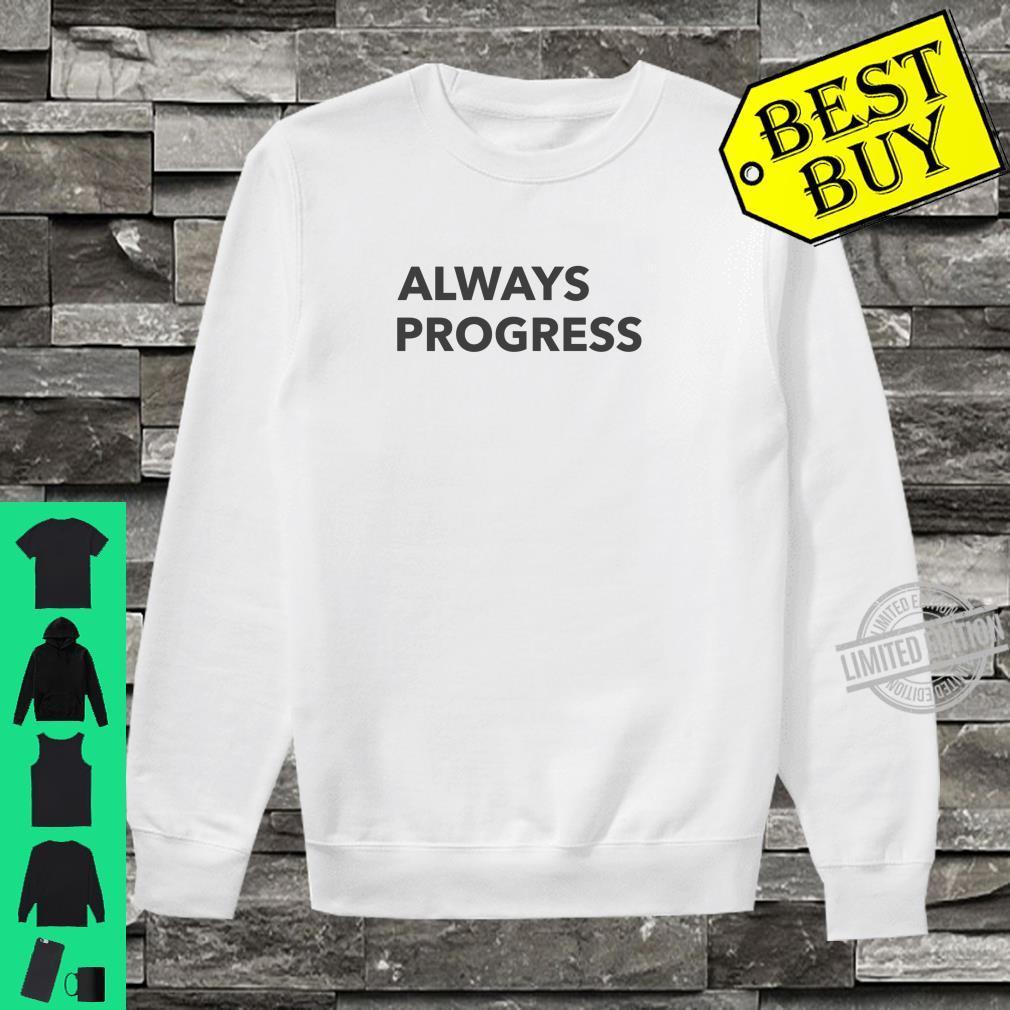 Immer Fortschritte Machen Shirt sweater