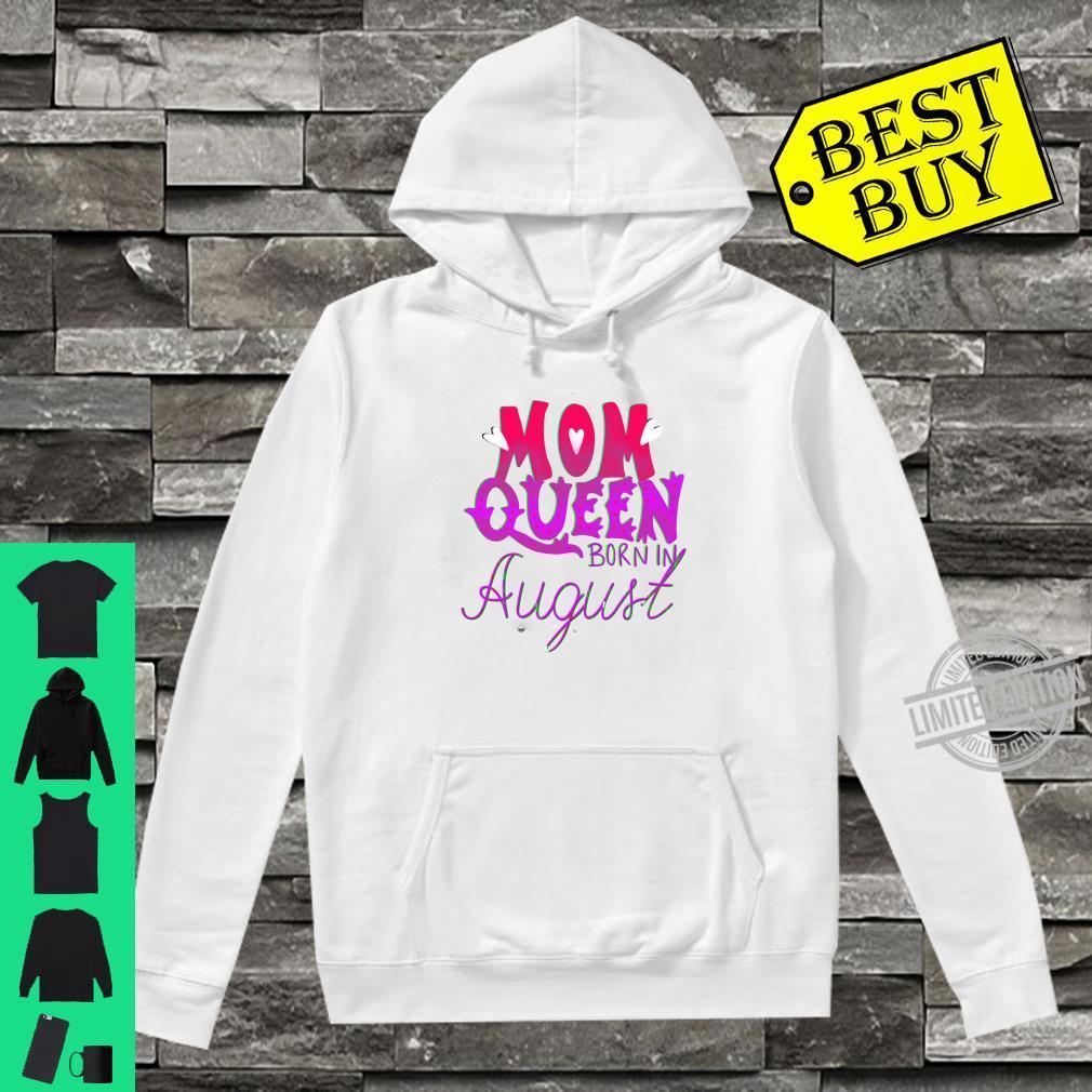 Meine Mutter ist eine Königin,geboren im August Shirt hoodie