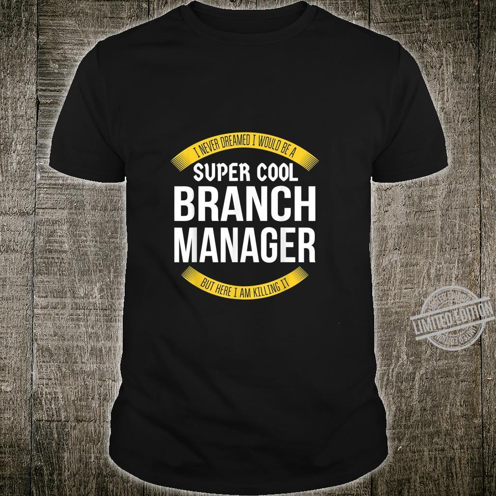 Mens Branch Manager Appreciation Shirt
