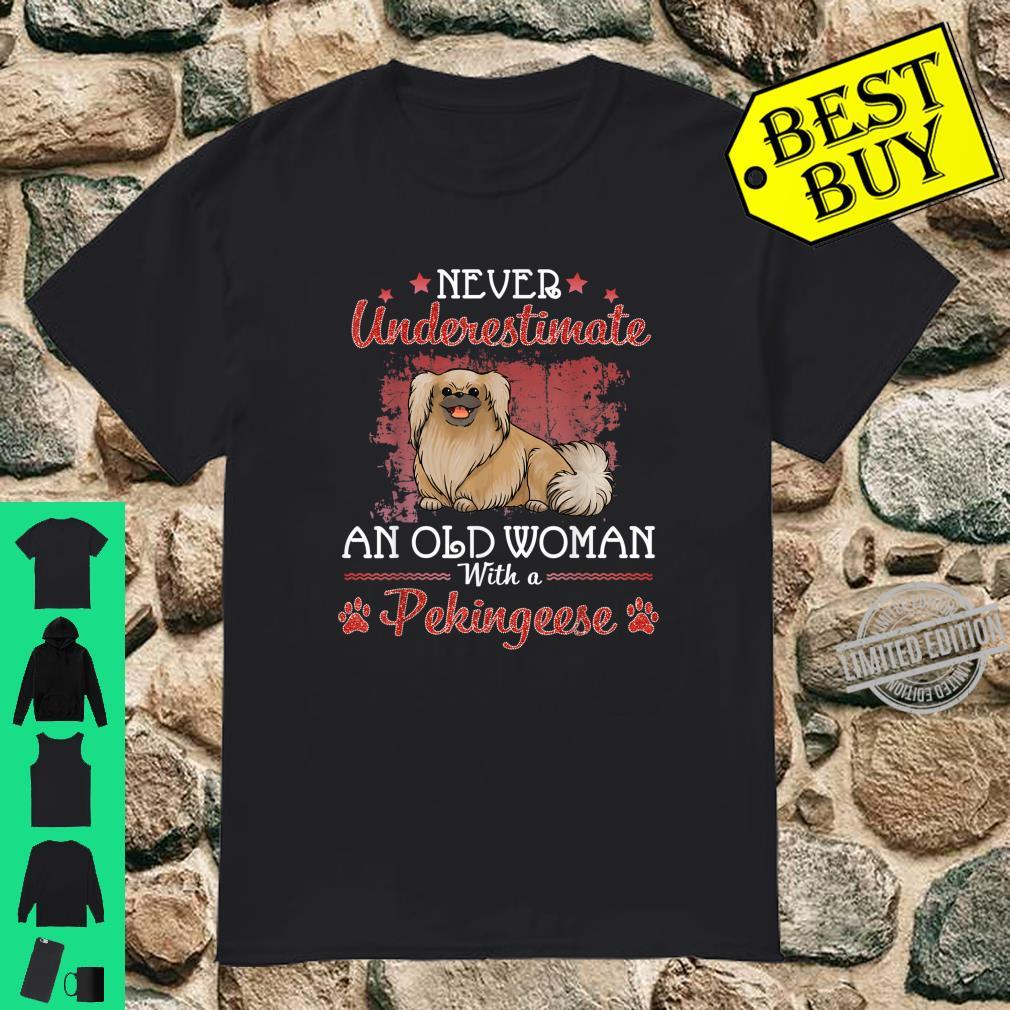 Never Underestimate An Old With A Pekingese Dog Mother Shirt